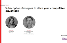 Subscription strategies to drive your competitive advantage