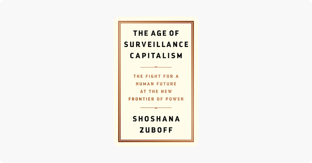 Book Review: The Age of Surveillance Capitalism by Shoshana Zuboff