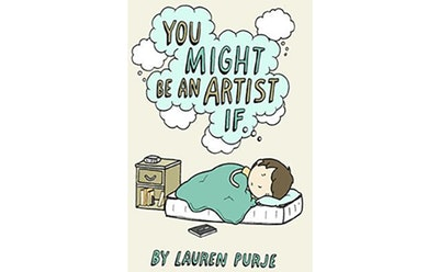 """""""You Might Be An Artist If..."""""""