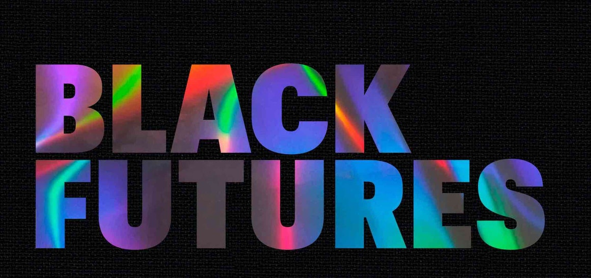 Black Futures, an Anthology Brimming With Life and Radical Imagination